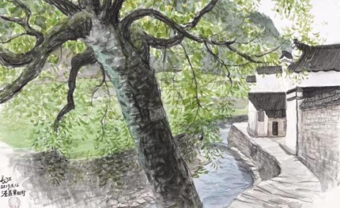 """從當代畫家的""""寫·景""""看徽鄉古村的人文自然之美"""