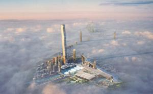 迪拜再建全球第一高楼:欲投530亿打造711米商住楼