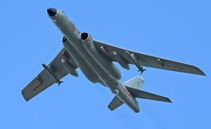 抗战阅兵兵器谱|轰-6K:中国空军战略威慑能力已初步建立