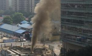 杭州市区地铁施工挖断天然气主管道,烟尘喷射近20层楼高