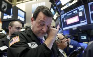 加息预期再起,美股全线重挫创英国退欧公投以来最大跌幅