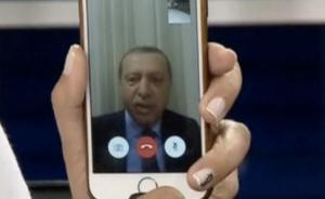 土耳其总统埃尔多安是如何借新媒体挫败政变的?