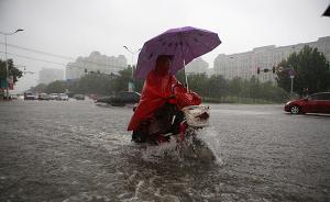 北方多地遭暴雨袭击,河北、河南局部地区降水量百年一遇