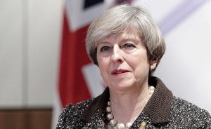 释新闻|英国为何6月提前大选,专家:特雷莎欲巩固执政地位