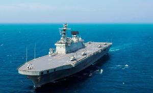 """韩国第二艘""""准航母""""预计明年下水,未来或建造真正航母"""