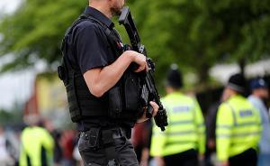再捕两人,英国警方已扣押11名曼彻斯特恐袭嫌疑人