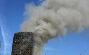 伦敦大火|目击者讲述伦敦大火悲剧现场:一群少女大喊求救