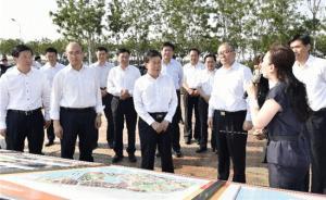 赵克志、许勤赴天津考察:全面对标天津,把雄安规划建设好