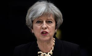 英国经历脱欧、恐袭、火灾的坎坷一年后,梅将做就职周年演讲