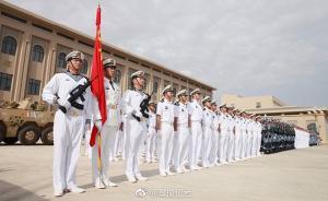 中国首个海外保障基地、解放军驻吉布提保障基地投入使用