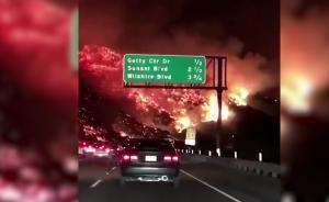 加州山火犹如灾难电影,直逼洛杉矶市区