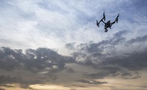 四川出台无人机安全管理规定:实名制购买,操作人员须考驾照
